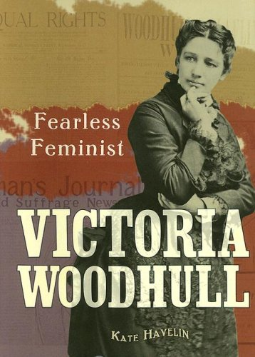 Download Victoria Woodhull: Fearless Feminist (Trailblazer Biographies) ebook