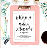 Hand Lettering 101: An Introduction to the Art of Creative
