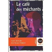 Café des méchants Le