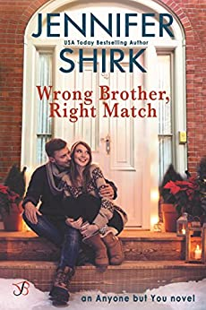 Wrong Brother, Right Match (Anyone But You Book 3) by [Shirk, Jennifer]