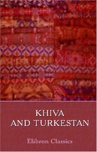 Khiva and Turkestan