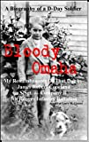 Front cover for the book Bloody Omaha - My Remembrances of That Day by James Robert Copeland