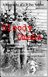 Bloody Omaha - My Remembrances of That Day by James Robert Copeland