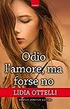 Odio l'amore, ma forse no (eNewton Narrativa) (Italian Edition)