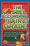The Gospel According to First Grade, Patricia A. Fisher, 0310500613