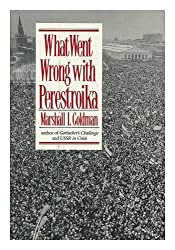 What Went Wrong With Perestroika