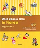 Once Upon a Time in Korea: An Elementary Reader (English and Korean Edition)