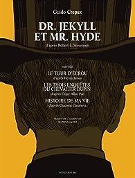 Dr Jekyll et Mr Hyde BD : Suivi de Le tour d'écrou, Les trois enquêtes du Chevalier Dupin et Histoire de ma vie par Guido Crepax