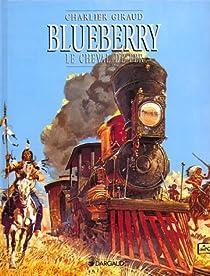 Blueberry, tome 7 : Le cheval de fer par Charlier