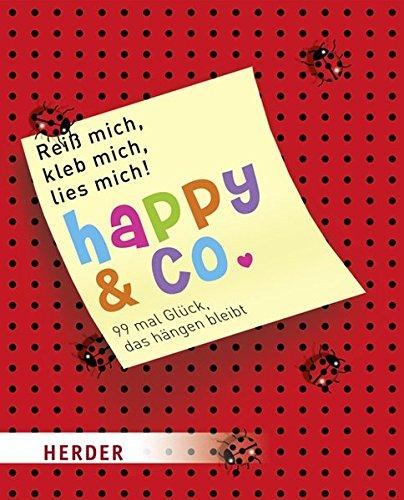 Reiß mich, kleb mich, lies mich! Happy & Co.: 99 mal Glück, das hängen bleibt