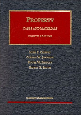 The Law of Property: Cases and Materials (University Casebook Series)