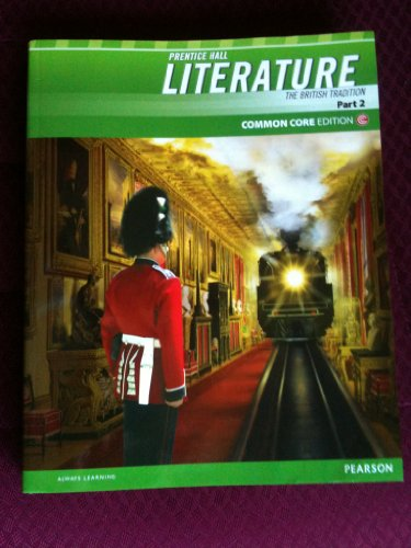 Prentice Hall Literature the British Tradition Part 2 Common Core Edition (The British Tradition Part 2)