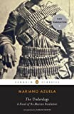 The Underdogs: A Novel of the Mexican Revolution (Penguin Classics), Mariano Azuela, 0143105272