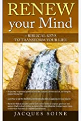 Renew your Mind: 4 Biblical Keys to Transform your Life Paperback