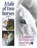 A Tale of Two Horses: A passion for free will teaching