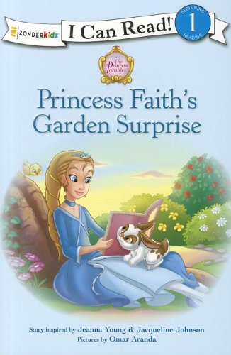 Princess Faith's Garden Surprise (I Can Read! / Princess Parables)