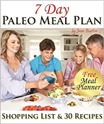 Paleo Meal Plan: A Complete 7 Day Paleo Meal Planner with Full Shopping List and 7-Days of Recipes (Paleo Recipes: Paleo Recipes for Busy People. Quick ... Dinner & Desserts Recipe Book Book 14)