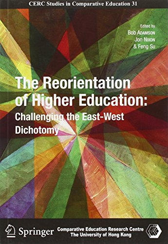 The Reorientation of Higher Education: Challenging the East-West Dichotomy (Cerc Studies in Comparative Educations)