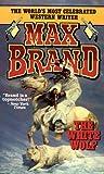 The White Wolf, Max Brand, 0843938706