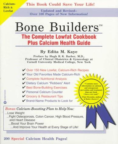 Bone Builders: The Complete Lowfat Cookbook Plus Calcium Health Guide
