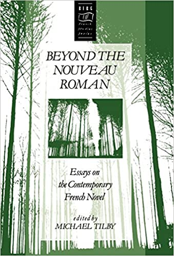 Book Beyond the Nouveau Roman: Essays on the Contemporary French Novel (Berg French Studies)