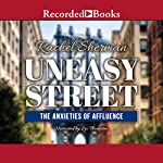 Uneasy Street: The Anxieties of Affluence | Rachel Sherman