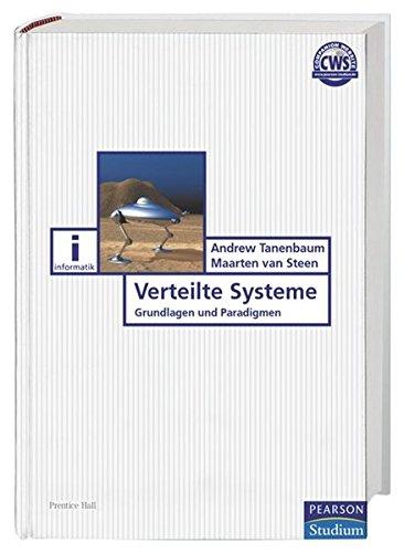 Verteilte Systeme: Grundlagen und Paradigmen (Pearson Studium - IT)