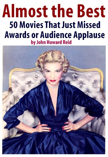 Almost the Best: 50 Movies That Just Missed Awards or Audience Applause (50 Finest Films Book 3)