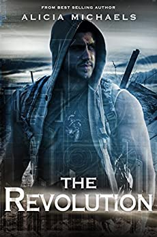 The Revolution (The Bionics Novels Book 3) by [Michaels, Alicia]