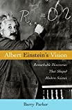 Albert Einstein's Vision: Remarkable Discoveries That Shaped Modern Science
