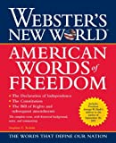 Webster's New World American Words of Freedom, , 0764566385