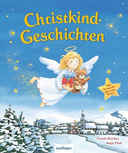 Christkind Bilder Weihnachten.Christkindgeschichten Amazon De Ursula Keicher Antje Flad Bücher