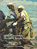 img - for Spirit of the North: The Art of Eustace Paul Ziegler book / textbook / text book