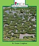 Living near the Wetland, Donna Loughran, 0516273329