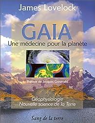 Gaïa : Une médecine pour la planète par James Lovelock