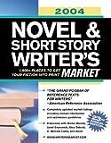 2004 Novel and Short Story Writer's Market, , 1582971935