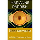 Kitchenware: 11 Things You Need to Know