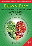 Down Easy Metric Edition: A cookbook for those with swallowing difficulties