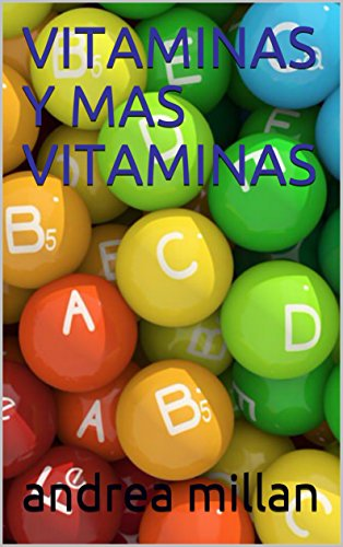 VITAMINAS Y MAS VITAMINAS (Spanish Edition) by [millan, andrea]