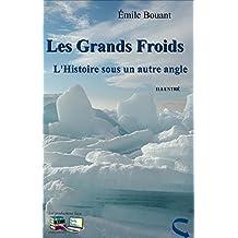 Les Grands Froids (Illustré): L'Histoire sous un autre angle (French Edition)
