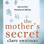 The Mother's Secret | Clare Swatman