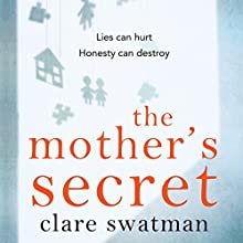 The Mother's Secret Audiobook by Clare Swatman Narrated by Anna Acton