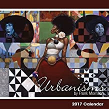 """Shades of Color 2017 Urbanisms African American 16 Month Calendar by Frank Morrison, 12 by 12"""" (17FM)"""