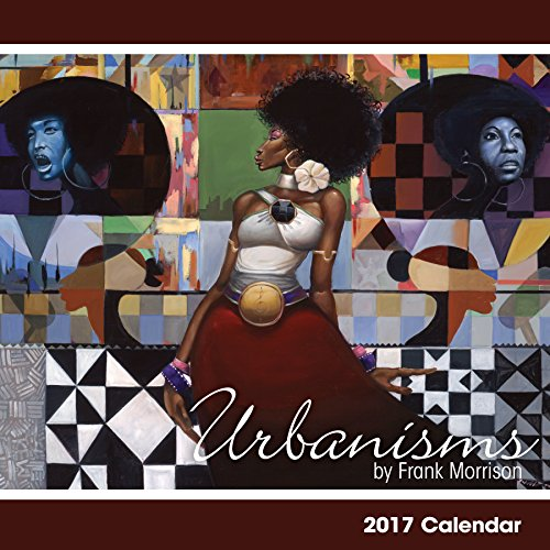 "Shades of Color 2017 Urbanisms African American 16 Month Calendar by Frank Morrison, 12 by 12"" (17FM)"