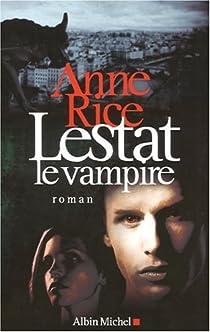 Les Chroniques des Vampires, tome 2 : Lestat le vampire par Rice