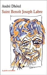 Saint Benoît Joseph Labre par André Dhôtel