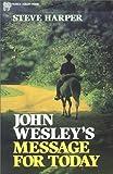John Wesley's Message for Today, Steven Harper, 0310457114