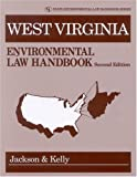 West Virginia Environmental Law Handbook, Jackson Kelly, 0865877165