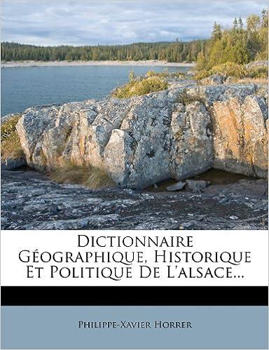 Lire Dictionnaire Geographique, Historique Et Politique de L'Alsace... epub, pdf