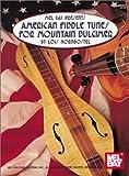 American Fiddle Tunes for Mountain Dulcimer, Lois Hornbostel, 0786608579